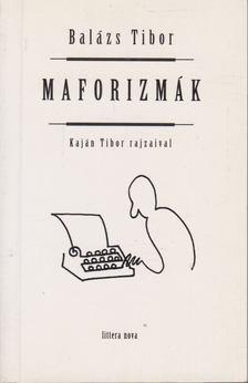 Balázs Tibor - Maforizmák [antikvár]