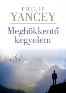 Philip Yancey - Meghökkentő kegyelem [eKönyv: epub, mobi]