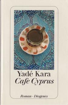 KARA, YADÉ - Café Cyprus [antikvár]