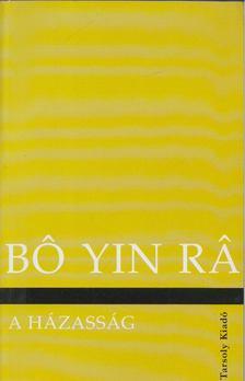 Bo Yin Ra - A házasság [antikvár]