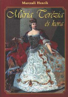 Marczali Henrik - Mária Terézia és kora [antikvár]