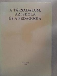Bernáth József - A társadalom, az iskola és a pedagógia [antikvár]