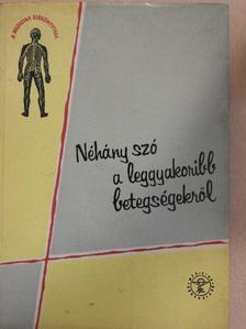 Dr. Bikich György - Néhány szó a leggyakoribb betegségekről [antikvár]