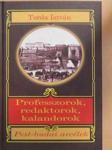 Ágai Adolf - Professzorok, redaktorok, kalandorok [antikvár]