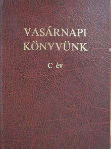 Gyürü Géza - Vasárnapi könyvünk C év [antikvár]