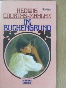 Hedwig Courths-Mahler - Im Buchengrund [antikvár]