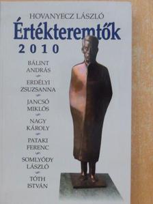 Hovanyecz László - Értékteremtők 2010 [antikvár]