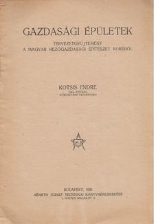 Kotsis Endre - Gazdasági épületek [antikvár]