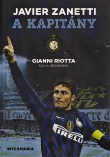 Javier Zanetti - A kapitány - Gianni Riotta közreműködésével
