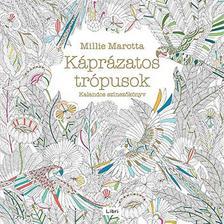 Millie Marotta - Káprázatos trópusok - Kalandos színezőkönyv
