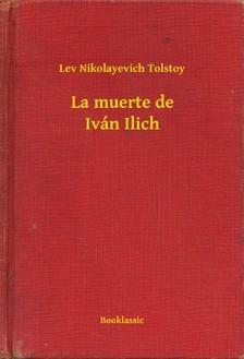 Lev Tolsztoj - La muerte de Iván Ilich [eKönyv: epub, mobi]