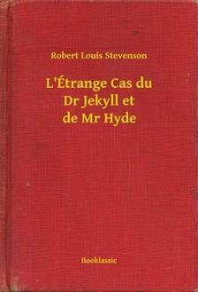 ROBERT LOUIS STEVENSON - L Étrange Cas du Dr Jekyll et de Mr Hyde [eKönyv: epub, mobi]