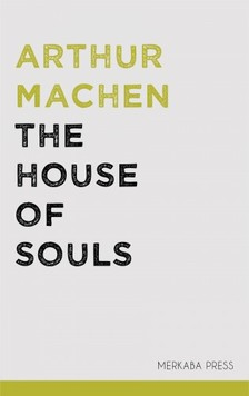 Arthur Machen - The House of Souls [eKönyv: epub, mobi]