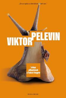 Viktor Pelevin - Titkos pillantások a Fudzsi-hegyre