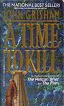 John Grisham - A Time To Kill [antikvár]