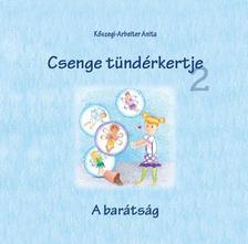 Kőszegi-Arbeiter Anita - Csenge tündérkertje 2.