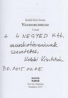 Kelebi Kiss István - Vándorcirkusz (dedikált) [antikvár]