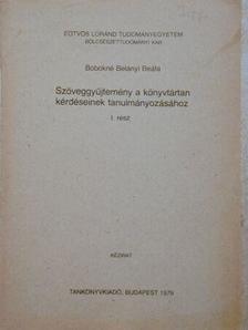 Bobokné Belányi Beáta - Szöveggyűjtemény a könyvtártan kérdéseinek tanulmányozásához I. [antikvár]