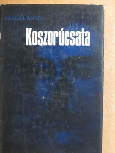 Szalai Anna - Koszorúcsata [antikvár]