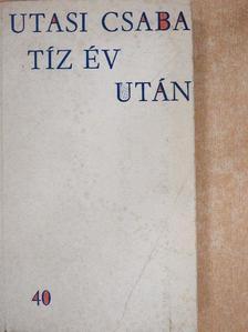 Utasi Csaba - Tíz év után [antikvár]
