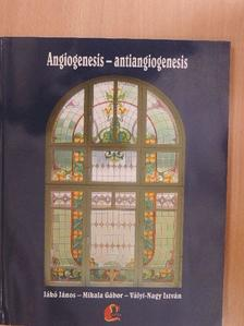Jákó János - Angiogenesis - antiangiogenesis [antikvár]