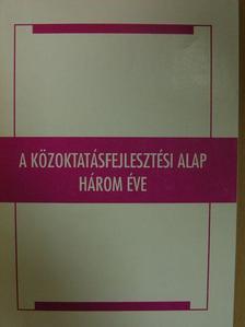 Báthory Zoltán - A közoktatásfejlesztési alap három éve [antikvár]