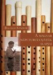 Balogh Sándor - A magyar népi furulyajáték alapjai