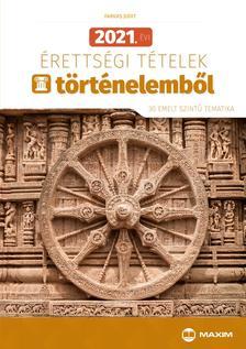 Farkas Judit - 2021. évi érettségi tételek történelemből (30 emelt szintű tematika)