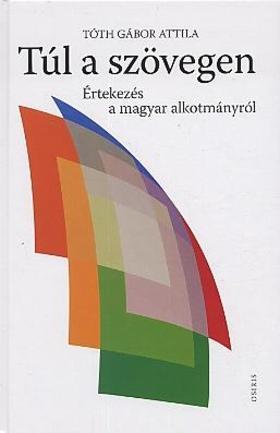 Tóth Gábor Attila - Túl a szövegen: értekezés a magyar alkotmányról