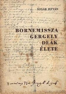 Sugár István - Bornemissza Gergely deák élete [antikvár]