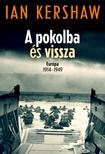 Ian Kershaw - A pokolba és vissza - Európa 1914-1949