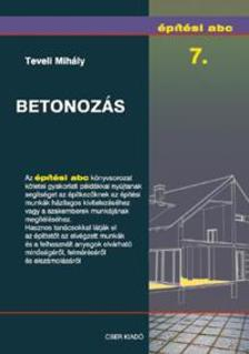 Teveli Mihály - Építési abc 7. - Betonozás