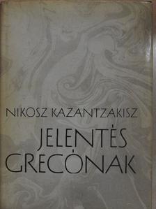 Nikosz Kazantzakisz - Jelentés Grecónak [antikvár]