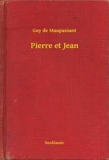Guy de Maupassant - Pierre et Jean [eKönyv: epub, mobi]