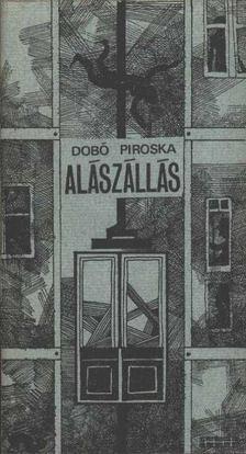 Dobó Piroska - Alászállás [antikvár]