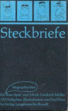 MÜLLER, ULRICH, FREDRICH - Steckbriefe [antikvár]