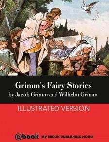 Jacob Grimm-Wilhelm Grimm - Grimm's Fairy Stories [eKönyv: epub, mobi]