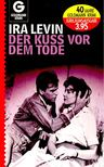 Ira Levin - Der Kuss vor dem Tode [antikvár]