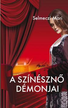 Selmeczi Mari - A színésznő démonjai  ÜKH 2018