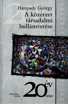 Hunyady György - A társadalmi közérzet hullámverése [antikvár]
