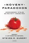"""Steven R. Gundry - A növényparadoxon - """"Egészséges"""" ételek és rejtett veszélyeik [eKönyv: epub, mobi]"""
