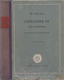 Vörös Imre - Gépelemek III. [antikvár]