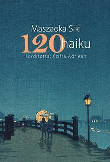 Maszaoka Siki - 120 haiku