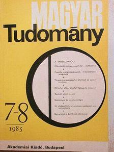 Bogár László - Magyar Tudomány 1985. július-augusztus [antikvár]