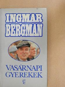 Ingmar Bergman - Vasárnapi gyerekek [antikvár]