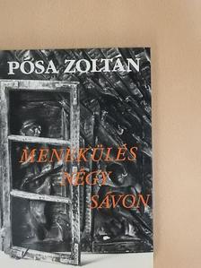 Pósa Zoltán - Menekülés négy sávon [antikvár]