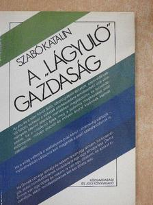 """Szabó Katalin - A """"lágyuló"""" gazdaság [antikvár]"""