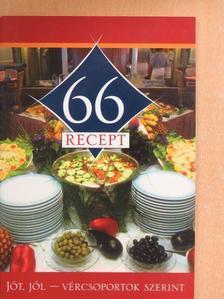 Császár Erzsébet - 66 recept [antikvár]