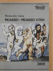 Perneczky Géza - Picasso - Picasso után [antikvár]