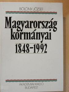 Bölöny József - Magyarország kormányai 1848-1992 [antikvár]